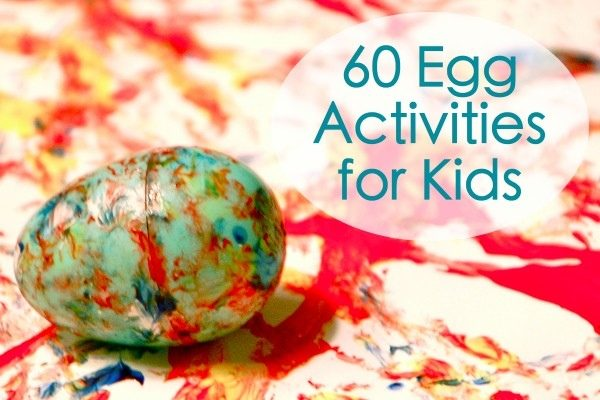 Egg Activities for You & the Kids… 60 Ideas