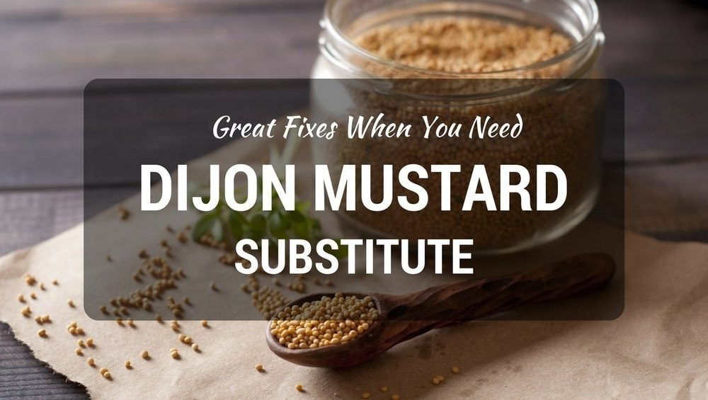 No Grey Poupon? Here's a Delicious Dijon Mustard Substitute