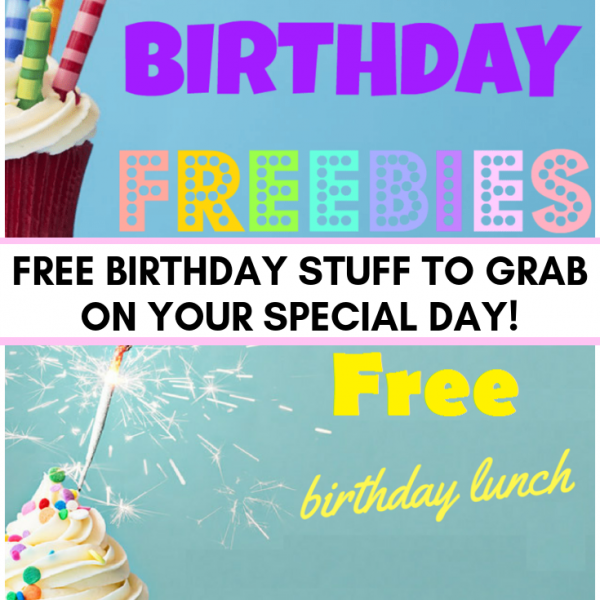Free Birthday Stuff! 75 Birthday Freebies to grab on your Special Day!